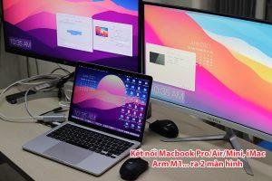 Thiết bị mở rộng Macbook Air, Macbook Pro M1 ARM ra 2 màn hình ngoài
