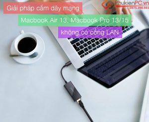 Giải pháp cắm dây mạng LAN vào Macbook Air 13 Macbook Pro 13 15