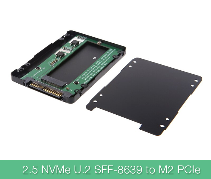 Adapter 2.5 NVMe SSD U.2 SFF-8639 to M.2 PCIe X4