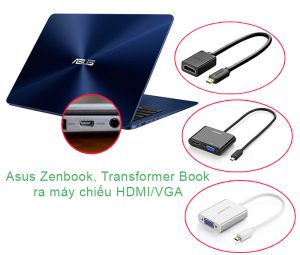 Cáp chuyển đổi Asus Zenbook, Transformer Book ra máy chiếu Tivi HDMI-VGA