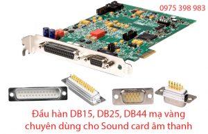 Đầu hàn DB15 DB25 DB44 mạ vàng cho Sound card âm thanh chất lượng cao